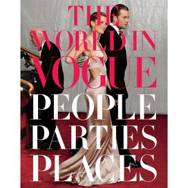 The World in Vogue: People, Parties, Places, Alexandra Kotur & Hamish Bowles