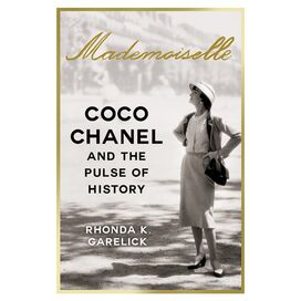 Mademoiselle: Coco Chanel and the Pulse of History, Rhonda K. Garelick