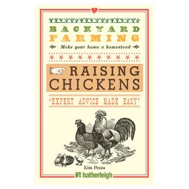 Backyard Farming: Raising Chickens, Kim Pezza