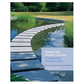 Making the Modern Garden, Christopher Bradley-Hole
