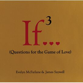 If…(Questions for the Game of Love), Evelyn McFarlane & James Saywell