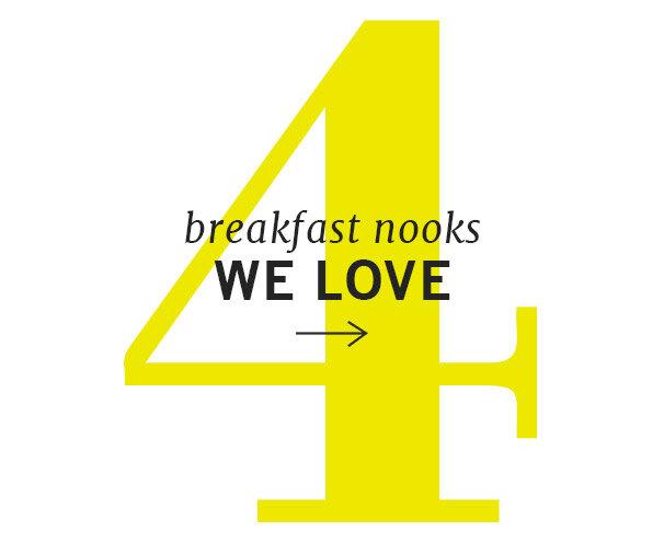 Breakfast Nooks We Love