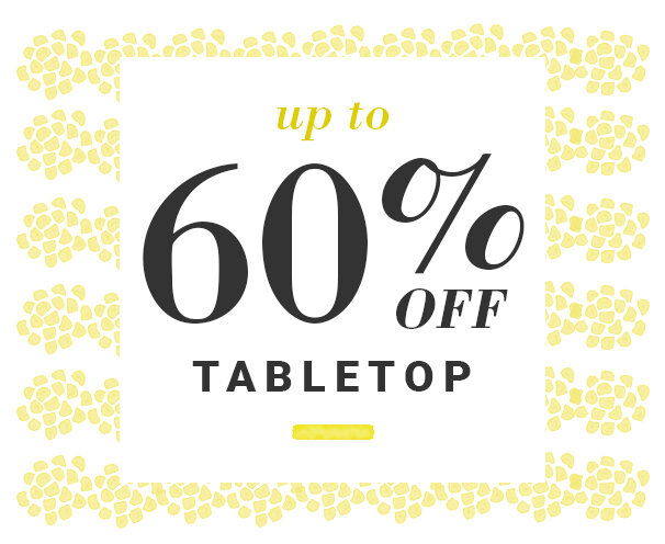 Tabletop Up to 50% Off